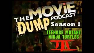 The Movie Dump Podcast Ep.05 - Teenage Mutant Ninja Turtles 3 Turtles In Time