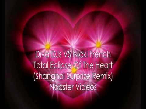 Diva DJs VS Nicki French  Total Eclipse Of The Heart  Shanghai Surprize Remix HQ