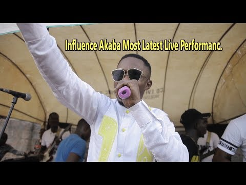 Influence Akaba Most Latest Live Performance