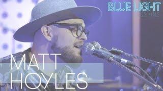 Matt Hoyles - Dream • LIVE at Blue Light Sessions