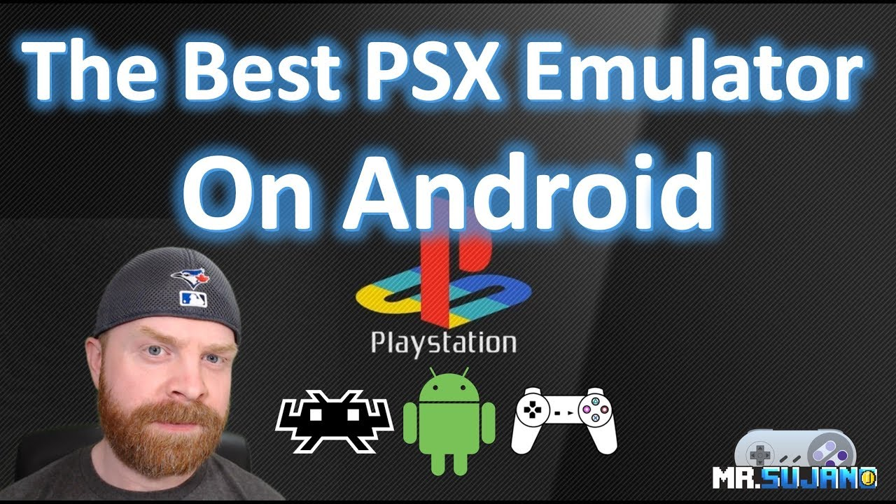 The best Sony Playstation (PSX) Emulators on Android
