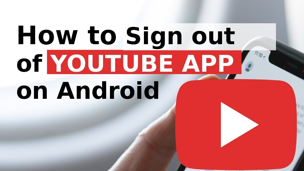 How to Sign out of YouTube on Android 2018 Latest
