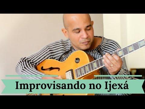 Improvisando no ritmo Ijexá