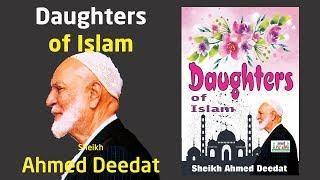 Daughters of Islam   Sheikh Ahmed Deedat