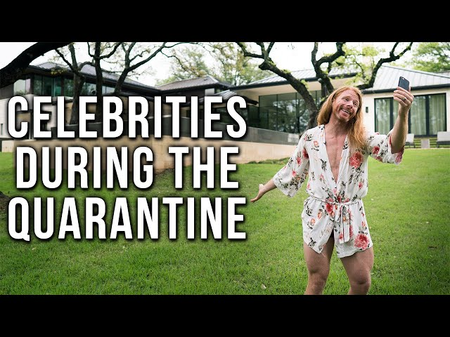 What Celebrities Are Like During the Quarantine