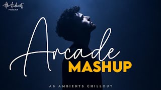 Lost Forever - Arcade Mashup | AB Ambients Chillout | Arijit Singh emotional Song