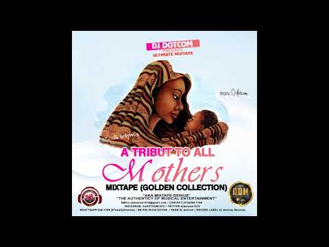 DJ DOTCOM PRESENTS A TRIBUTE TO ALL MOTHERS MIXTAPE GOLD COLLECTION DELUXE EDITION