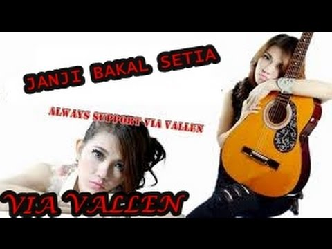 Free Download Via Vallent ~ Janji Bakal Setia -lyric Mp3 dan Mp4