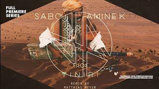 Premiere: Sabo & Amine K - Tiniri (Matthias Meyer Remix) [Sol Selectas]