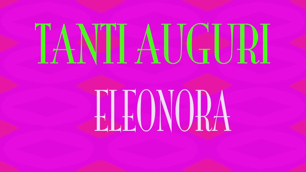 Super Tanti Auguri Eleonora - Buon compleanno - Happy Birthday - YouTube OF69