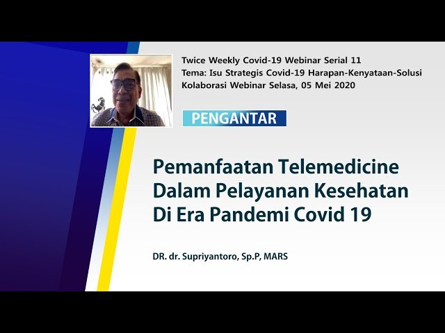 Pengantar Webinar Kolaborasi Serial XI: Pemanfaatan Telemedicine_DR. dr. Supriyantoro, Sp.P, MARS