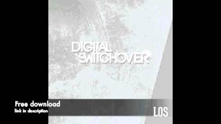 Digital Switchover - Los (Original Mix) *FREE DOWNLOAD*
