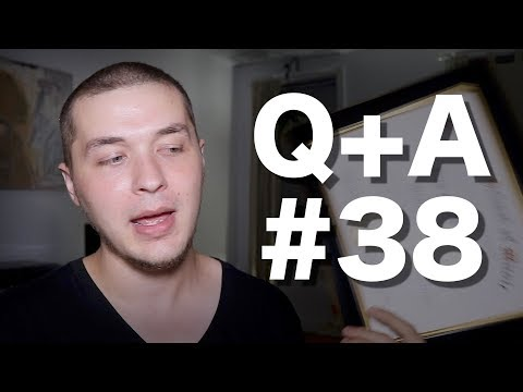 Q+A #38 - Who made you an authority to speak on anything?!