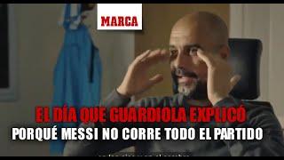 El día que Pep Guardiola explicó porqué Messi no corre todo el partido  I MARCA