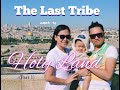 The Last Tribe went to HOLY LAND (Part 1)