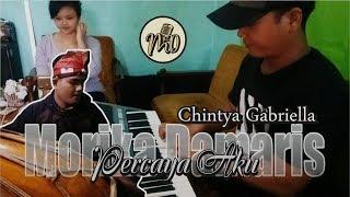 Percaya Aku - Chintya Gabriella Cover By Morika Ft Saepul Music ( Koplo )