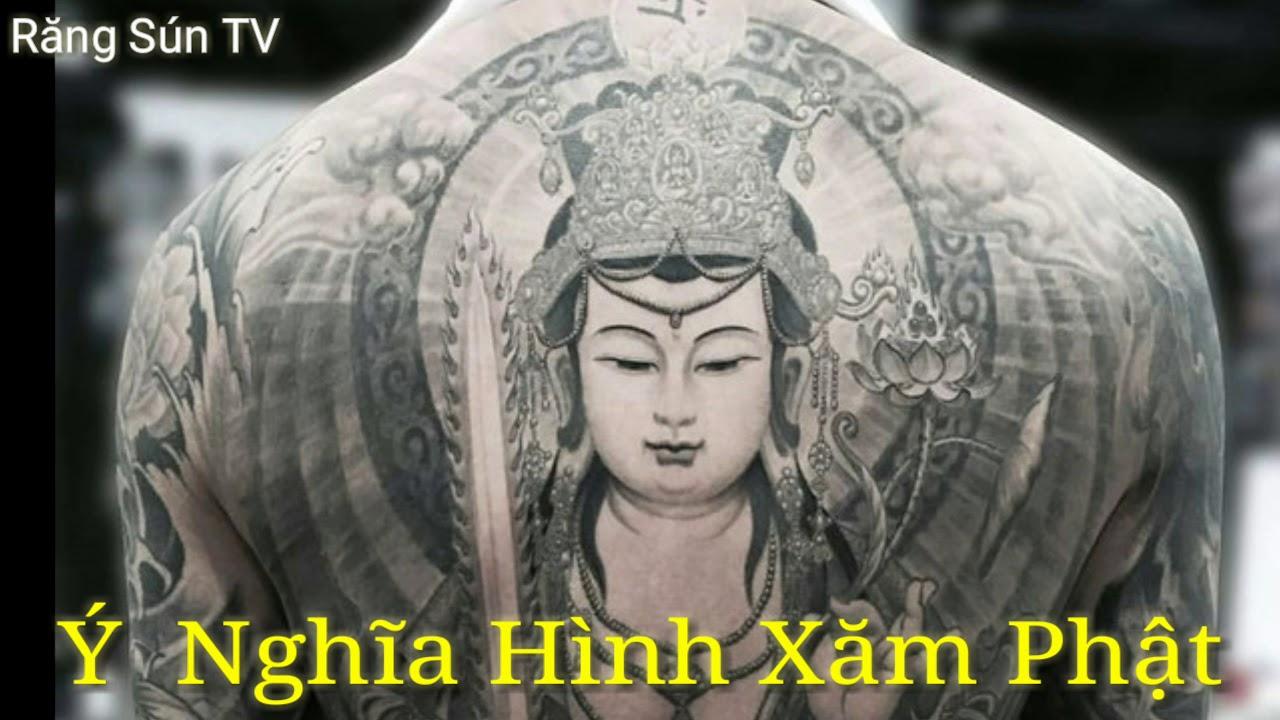 Ý Nghĩa Hình Xăm Tượng Phật   Bao quát các nội dung nói về hinh xam phat to nhu lai đầy đủ nhất