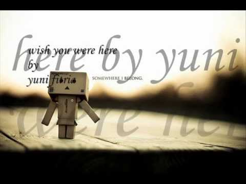 wish you were here (lirik) by yuni fitria.