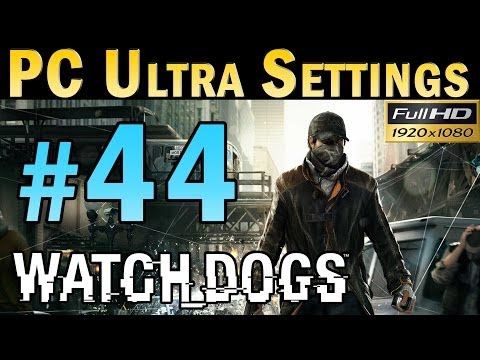 Watch Dogs (PC MAX SETTINGS) Walkthrough - Part 44 Mission No Turning Back #1 Gameplay 1080p
