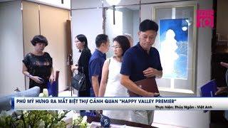 Sự kiện trải nghiệm biệt thự cảnh quan HAPPY VALLEY PREMIER | VTC