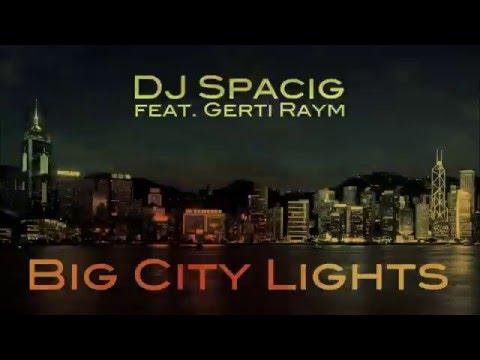 dj spacig feat gerti raym big city lights youtube. Black Bedroom Furniture Sets. Home Design Ideas