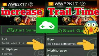 How to increase tral time 30min to 1 housr  Gloud Games On Android! playing WWE 2k17 with Proof!