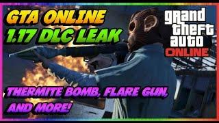 GTA 5 - GTA V NEW 1.17 DLC Leak, Thermite Bomb, Flare Gun, Other Guns Info By Chr0m3 x MoDz