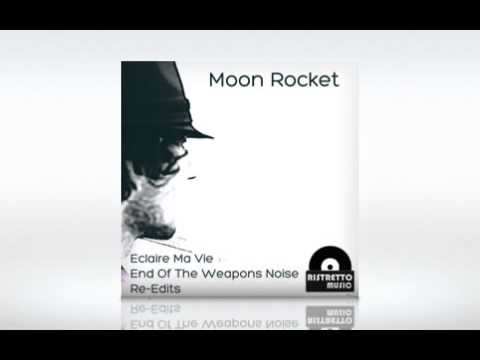 Moon Rocket - End Of The Weapons Noise Re-Edit