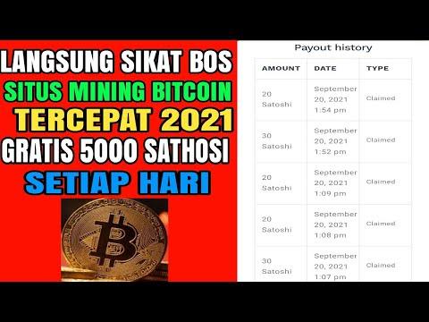 LANGSUNG SIKAT BOS! SITUS MINING BITCOIN TERCEPAT 2021 - GRATIS 5000 SATHOSI BITCOIN SETIAP HARI