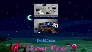 """[DarkChaos Edit] """"Chaos Time"""""""