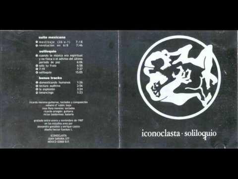 Iconoclasta (México, 1987) - Soliloquio (Full Album)