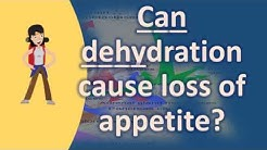 Can dehydration cause loss of appetite ? |Health Issues & Answers