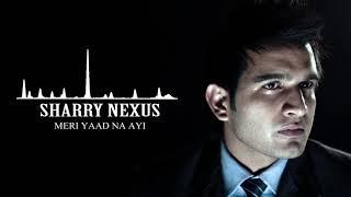 Sharry Nexus - Meri Yaad Na Ayi | New Punjabi Sad Song 2020 | Main Baar Baar phone Takda