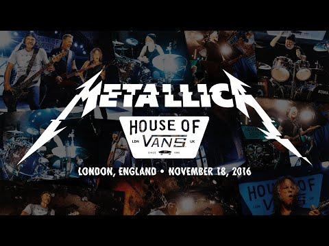 Metallica: Live at House of Vans (London, England - November 18, 2016)