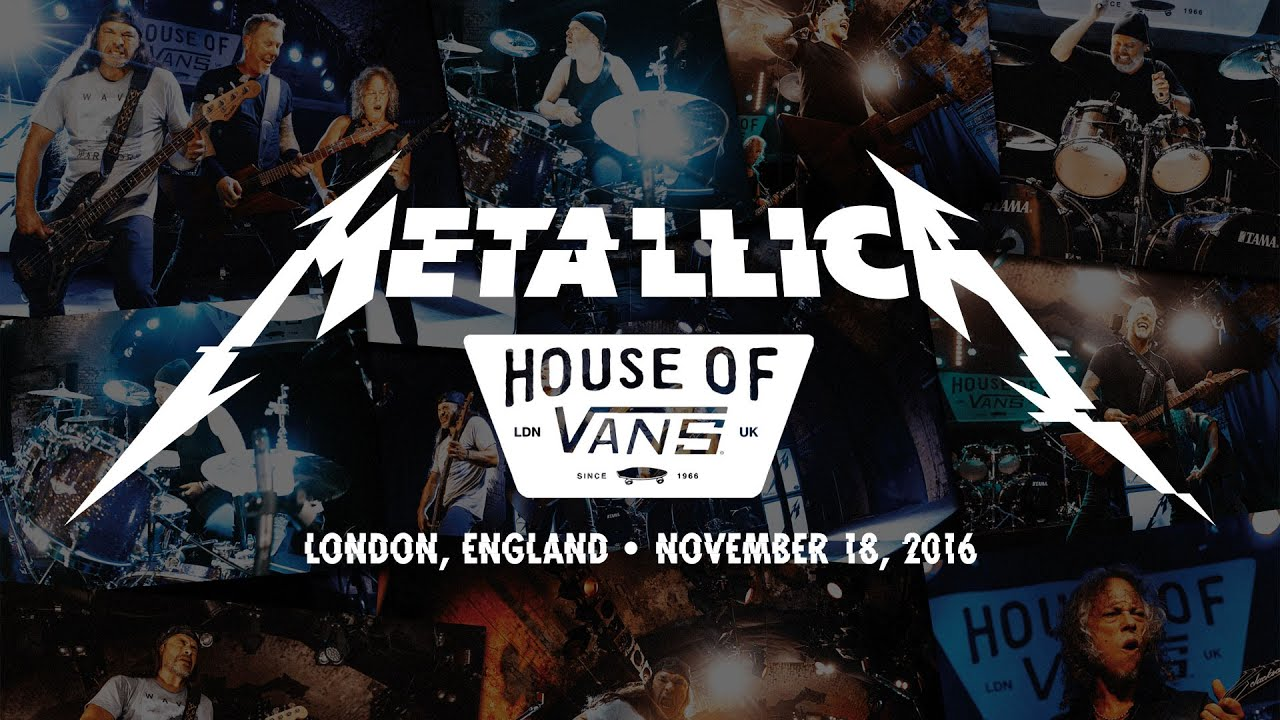 Metallica: Live at House of Vans (London, England — November 18, 2016)