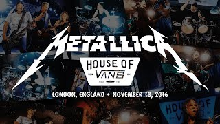 Metallica: Live at House of Vans (London, England - November 18, 2016)