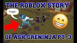 The ROBLOX Story of Ash-Greninja | S1 E3 | ~ ROBLOX Series
