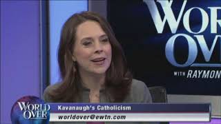 World Over - 2018-07-12 - The Kavanaugh Supreme Court Nomination, Carrie Severin with Raymond Arroyo