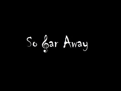 So Far Away (2014)