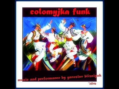 kolomyjka funk * music and perfornance by yaroslav blizniyuk