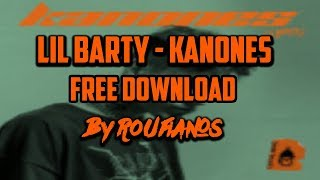 Lil Barty - Kanones (FREE DOWNLOAD)