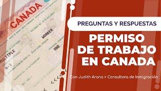 TRES MANERAS DE OBTENER UN PERMISO DE TRABAJO EN CANADA.