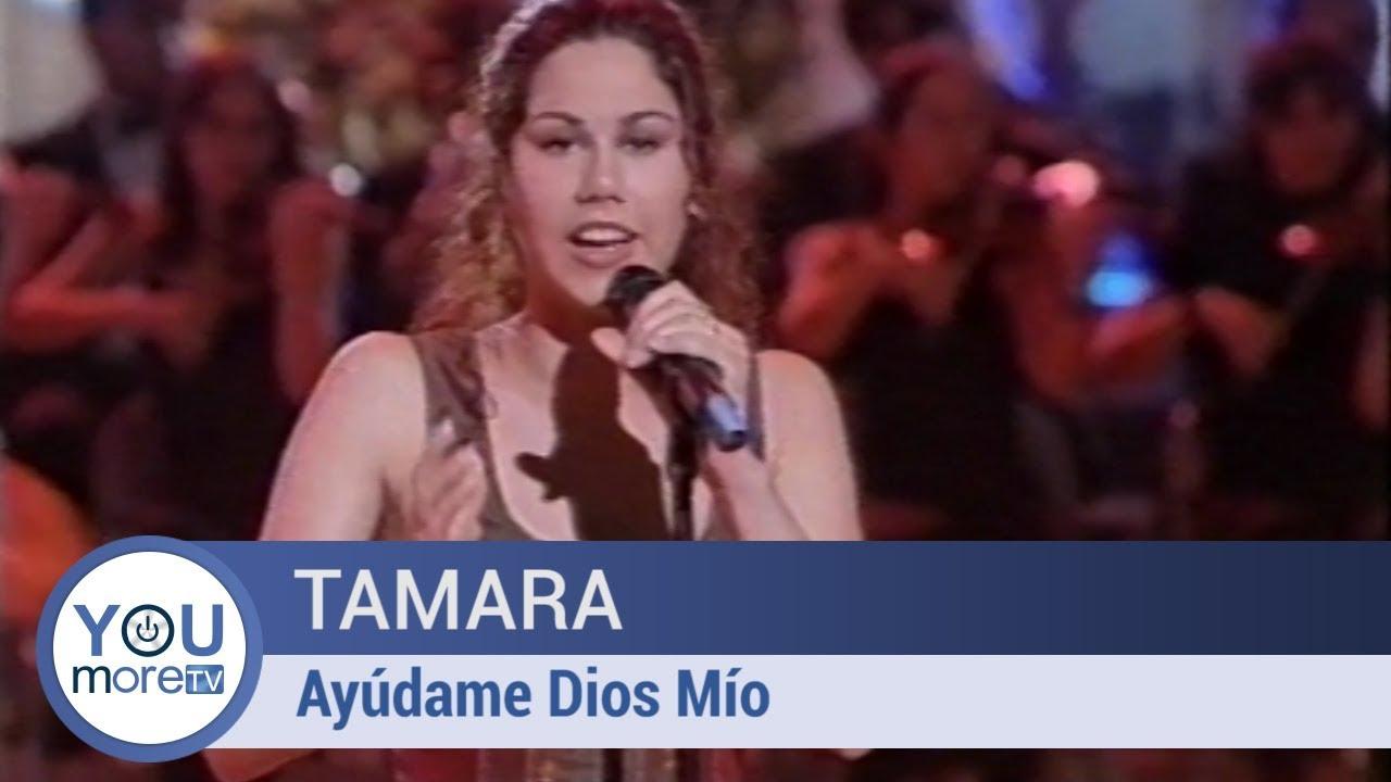 Download Tamara - Ayúdame Dios Mío