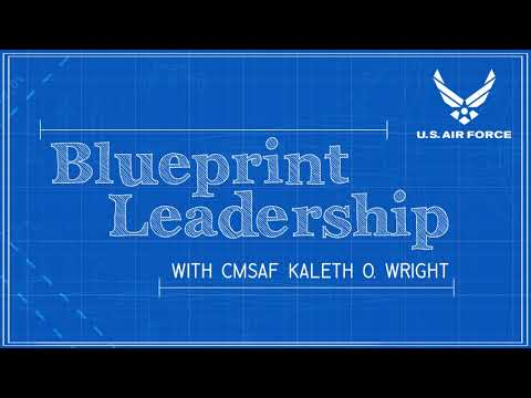 Blueprint Leadership with CMSAF Kaleth Wright - Ep 01 feat. SEAC CSM Troxell