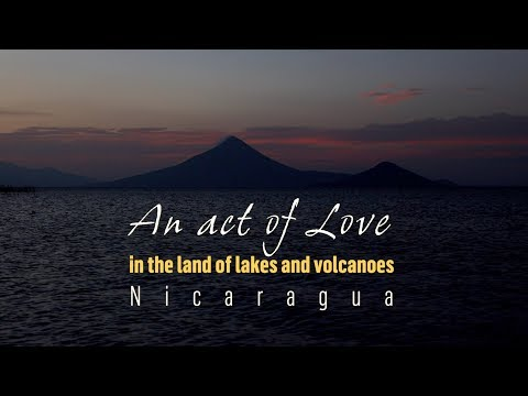 An act of love in the land of lakes and volcanoes, Nicaragua