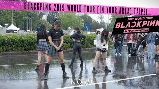 Gambar cover [KPOP IN PUBLIC] 'BLACKPINK 2019 WORLD TOUR [IN YOUR AREA] TAIPEI' DANCE COVER by NOW ! from TAIWAN