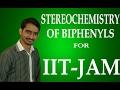 Stereochemistry of biphenyls|| IIT_JAM_CHEMISTRY||