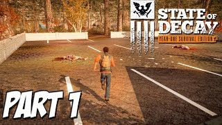 State of Decay ► Year One Survival Edition - Part 1 ( PC Gameplay / Walkthrough )