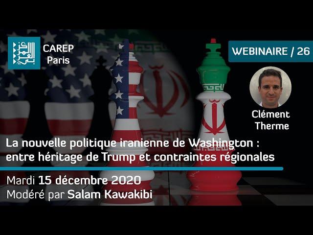 Webinaire 26 / La nouvelle politique iranienne de Washington