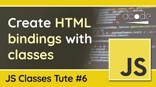 JavaScript Classes in Practice #1 - Creating a HTML Binding